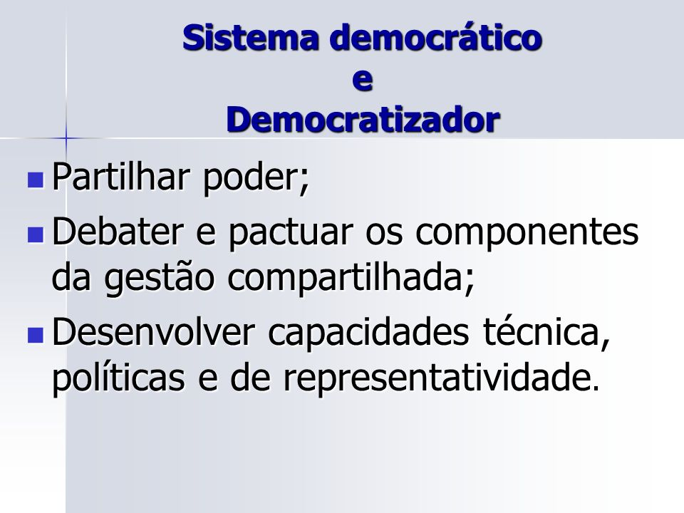 Sistema democrático e Democratizador