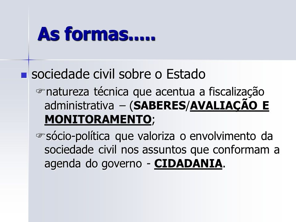 As formas..... sociedade civil sobre o Estado