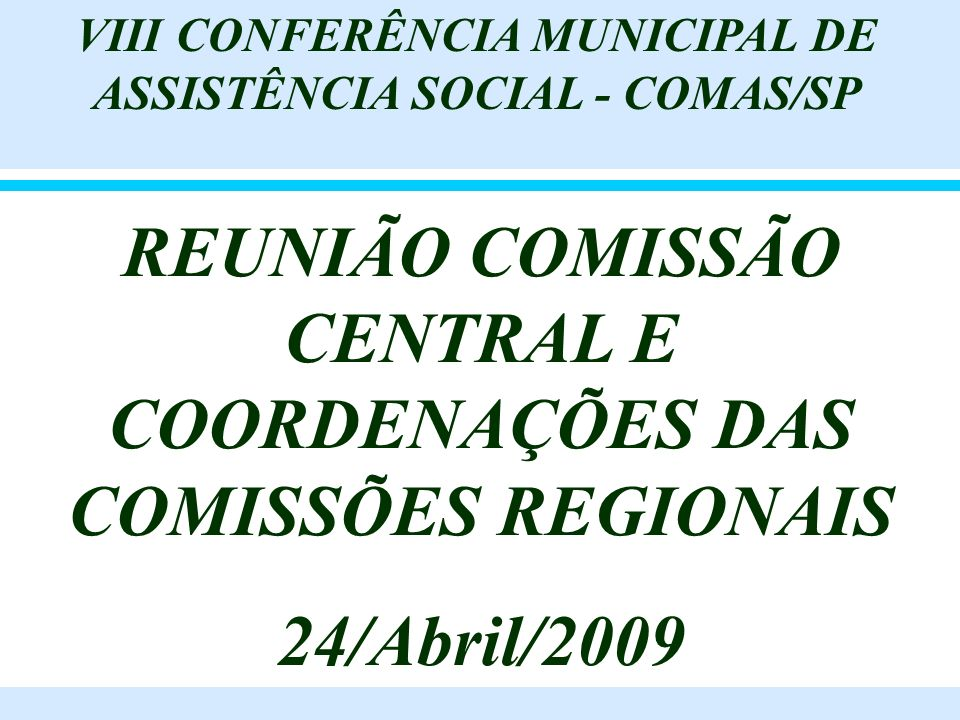 REUNIÃO COMISSÃO CENTRAL E COORDENAÇÕES DAS COMISSÕES REGIONAIS
