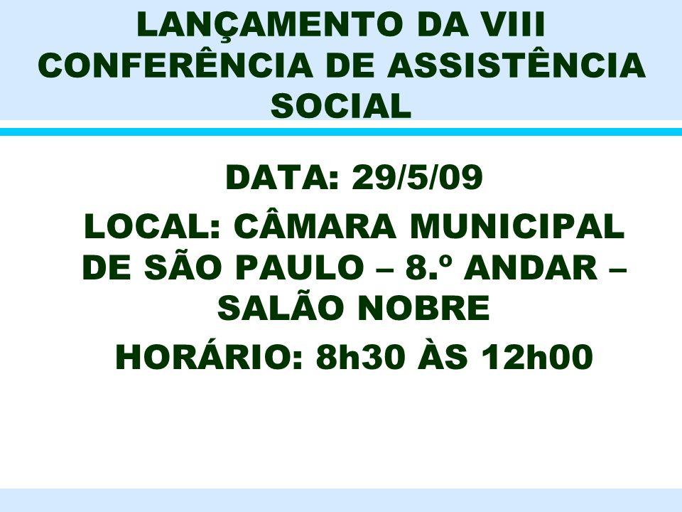 LANÇAMENTO DA VIII CONFERÊNCIA DE ASSISTÊNCIA SOCIAL