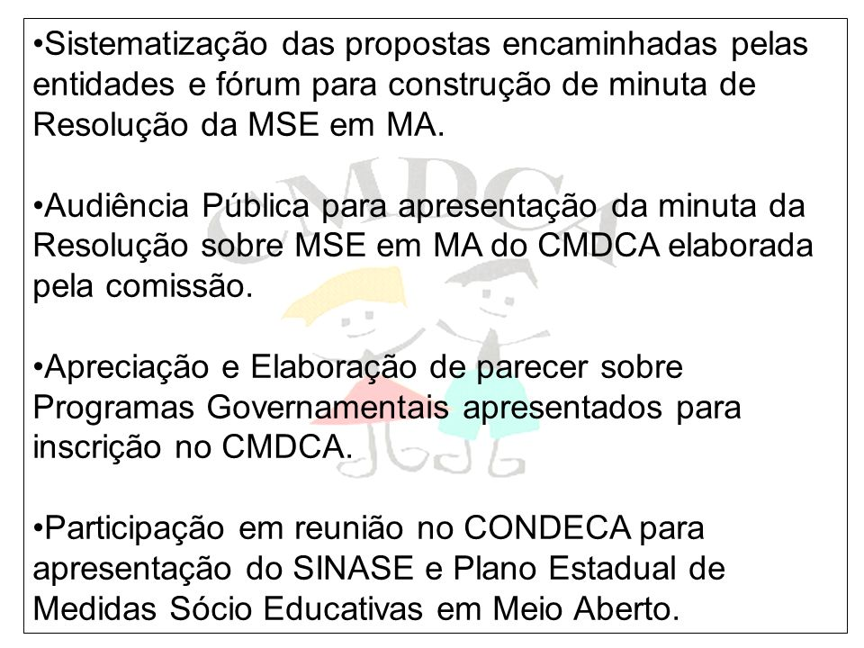 Sistematização das propostas encaminhadas pelas entidades e fórum para construção de minuta de Resolução da MSE em MA.