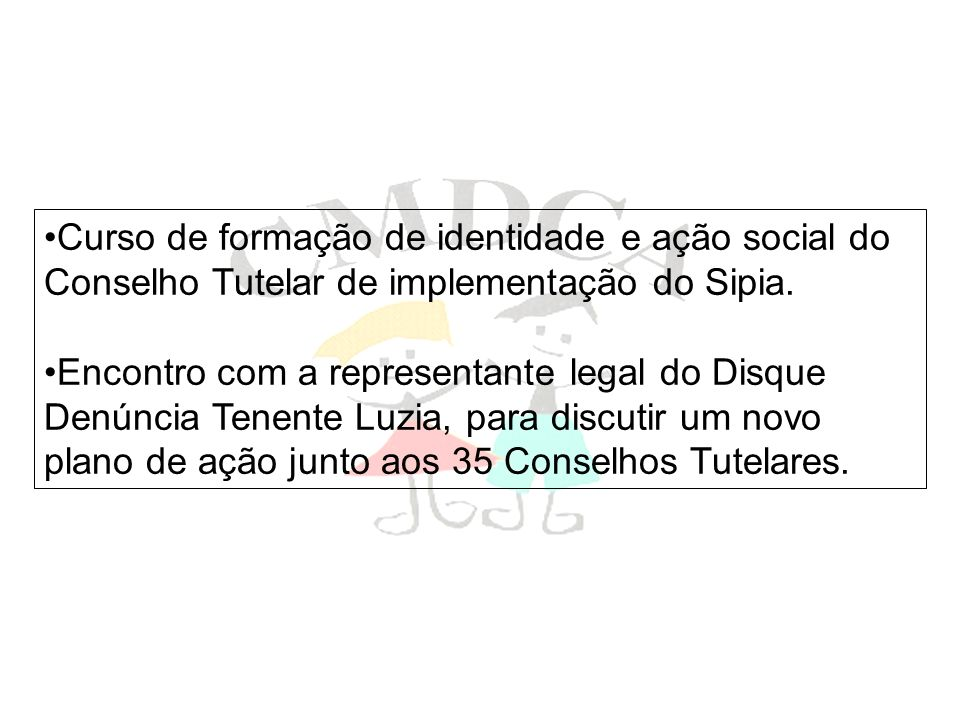 Curso de formação de identidade e ação social do Conselho Tutelar de implementação do Sipia.