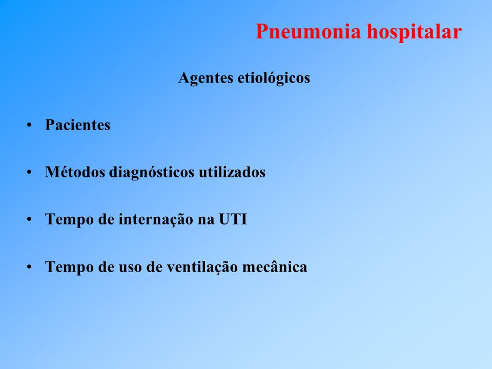 Pneumonia hospitalar Agentes etiológicos Pacientes