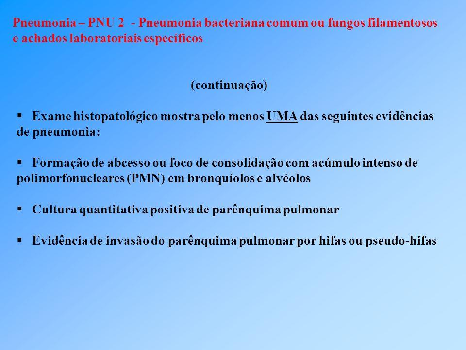 Pneumonia – PNU 2 - Pneumonia bacteriana comum ou fungos filamentosos e achados laboratoriais específicos