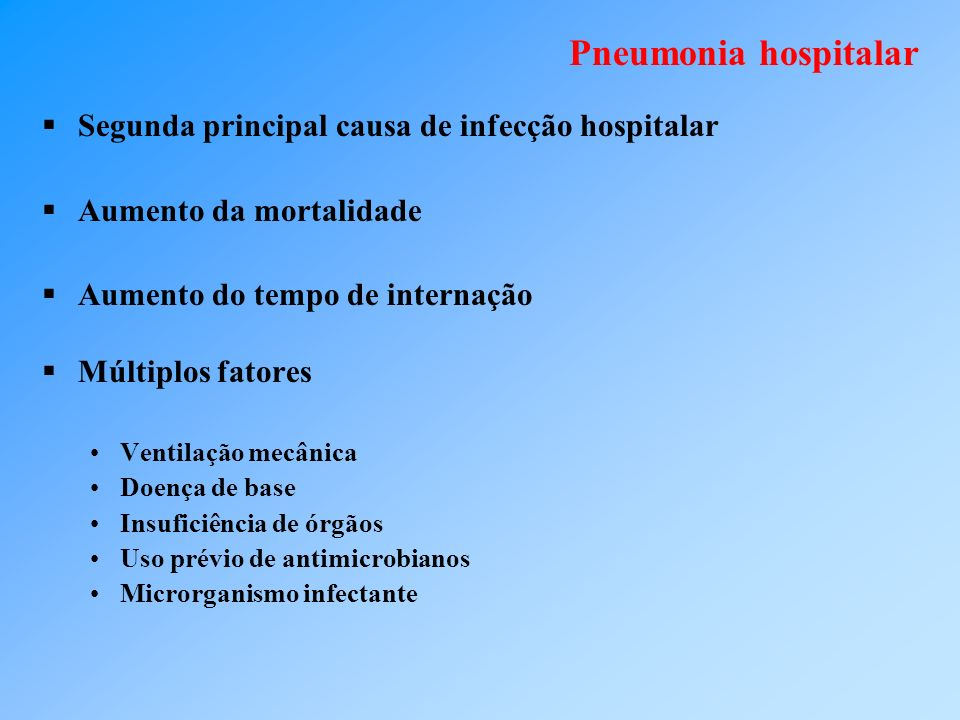 Pneumonia hospitalar Segunda principal causa de infecção hospitalar