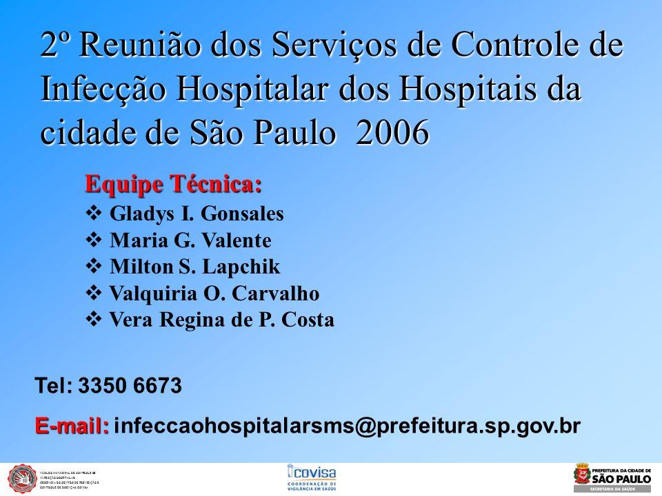 2º Reunião dos Serviços de Controle de Infecção Hospitalar dos Hospitais da cidade de São Paulo 2006