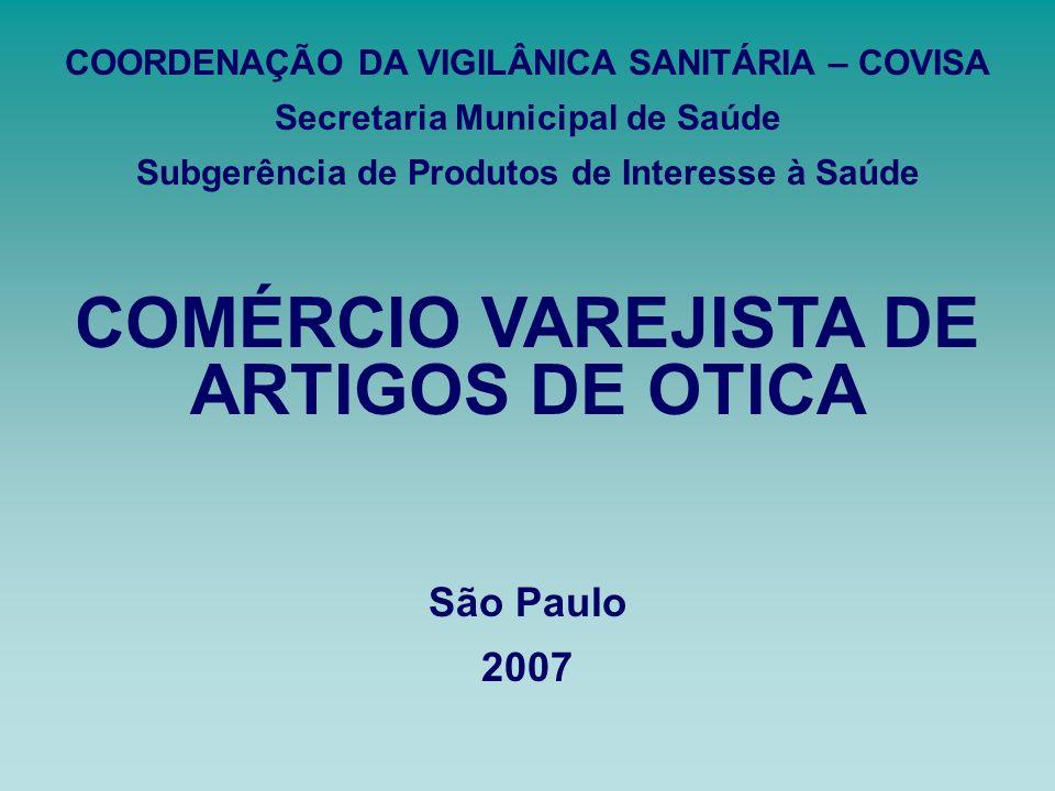 COMÉRCIO VAREJISTA DE ARTIGOS DE OTICA