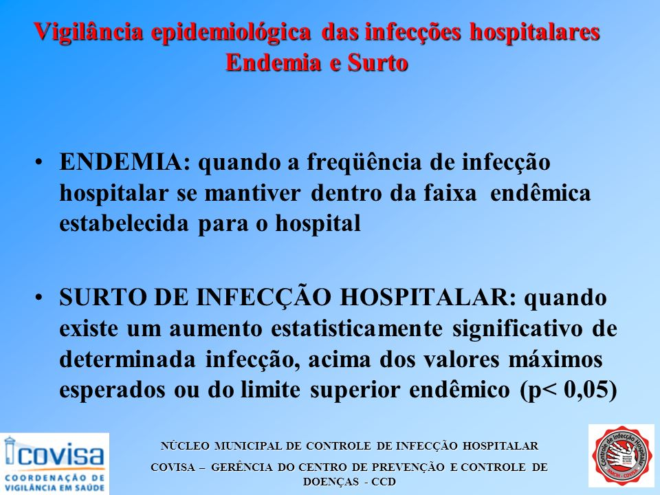 Vigilância epidemiológica das infecções hospitalares Endemia e Surto