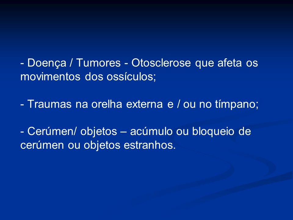 - Doença / Tumores - Otosclerose que afeta os