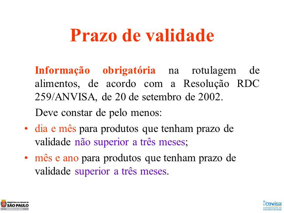 Prazo de validade Informação obrigatória na rotulagem de alimentos, de acordo com a Resolução RDC 259/ANVISA, de 20 de setembro de 2002.