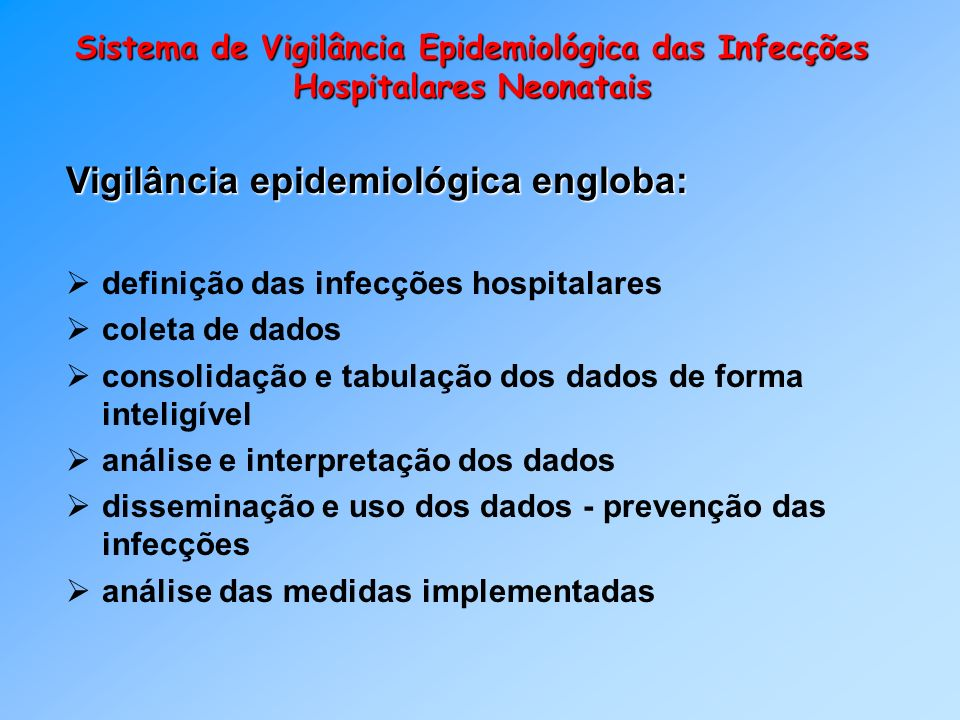 Vigilância epidemiológica engloba: