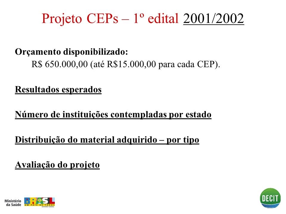 Projeto CEPs – 1º edital 2001/2002