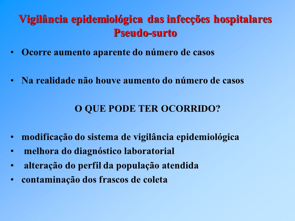 Vigilância epidemiológica das infecções hospitalares Pseudo-surto