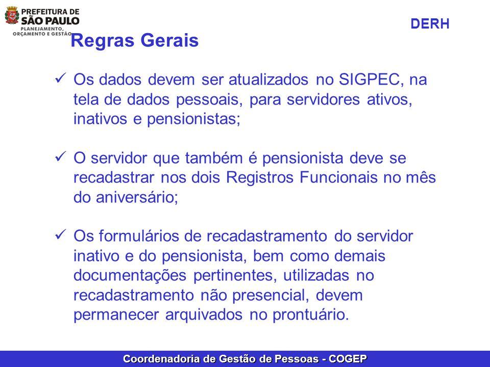 DERH Regras Gerais. Os dados devem ser atualizados no SIGPEC, na tela de dados pessoais, para servidores ativos, inativos e pensionistas;
