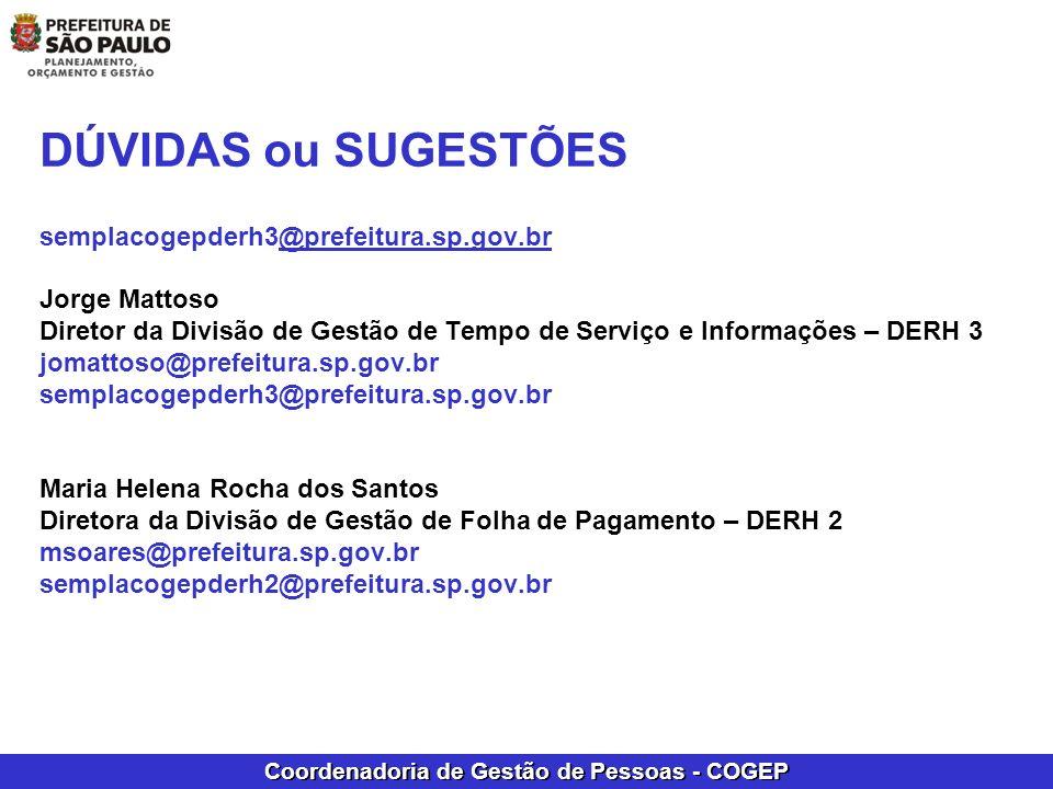 DÚVIDAS ou SUGESTÕES semplacogepderh3@prefeitura. sp. gov