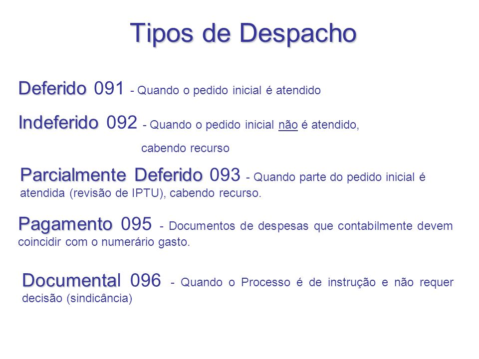 Tipos de Despacho Deferido 091 - Quando o pedido inicial é atendido