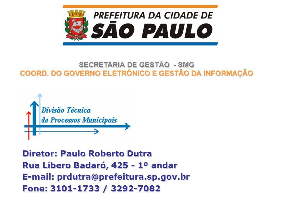 Diretor: Paulo Roberto Dutra Rua Líbero Badaró, 425 - 1º andar
