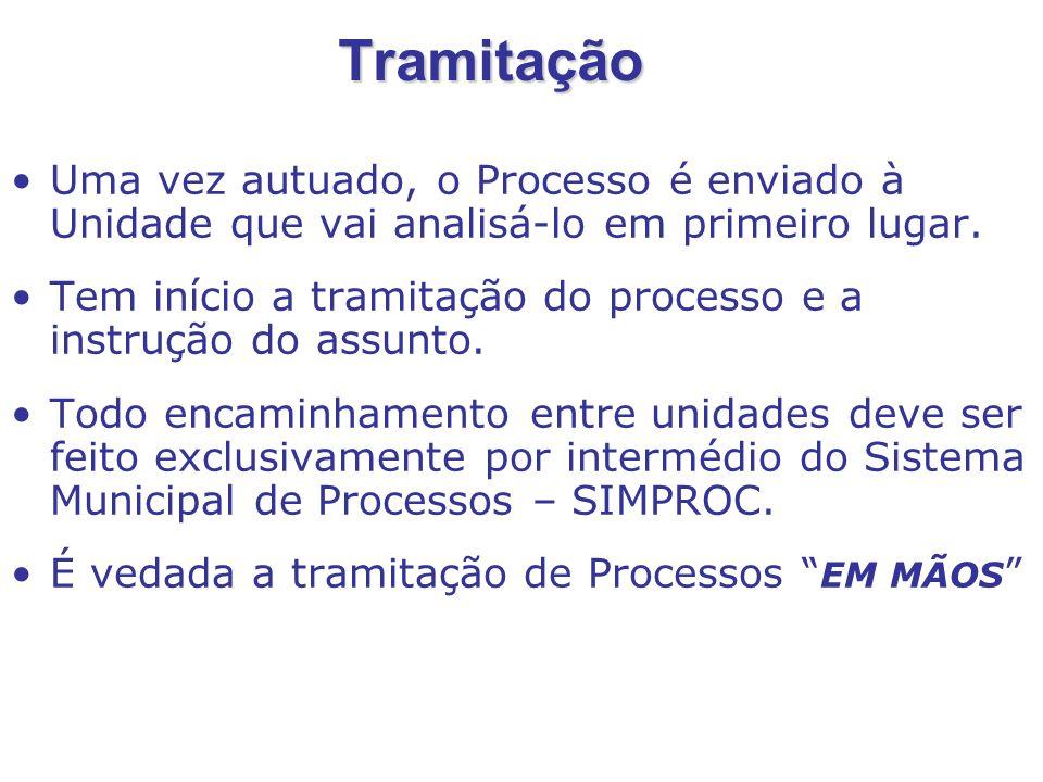 Tramitação Uma vez autuado, o Processo é enviado à Unidade que vai analisá-lo em primeiro lugar.
