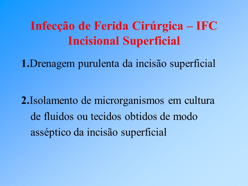 Infecção de Ferida Cirúrgica – IFC Incisional Superficial