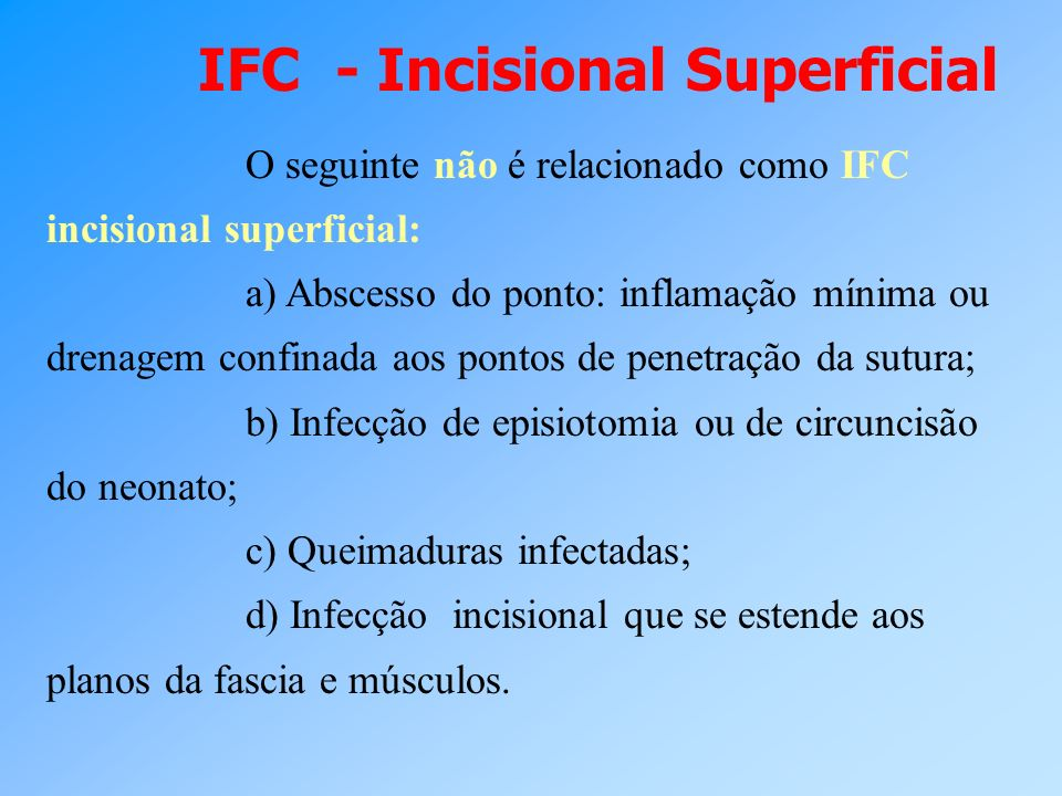 IFC - Incisional Superficial