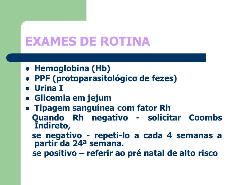 EXAMES DE ROTINA Hemoglobina (Hb) PPF (protoparasitológico de fezes)