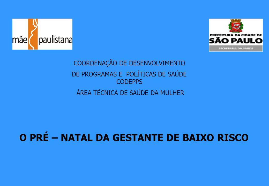 O PRÉ – NATAL DA GESTANTE DE BAIXO RISCO