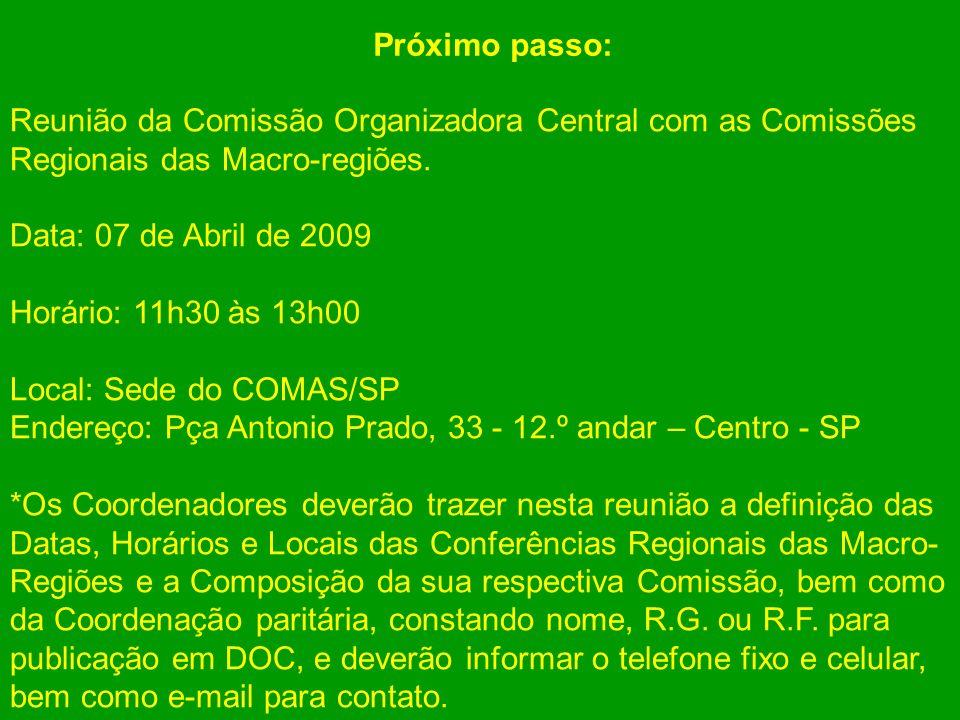 Próximo passo:Reunião da Comissão Organizadora Central com as Comissões. Regionais das Macro-regiões.