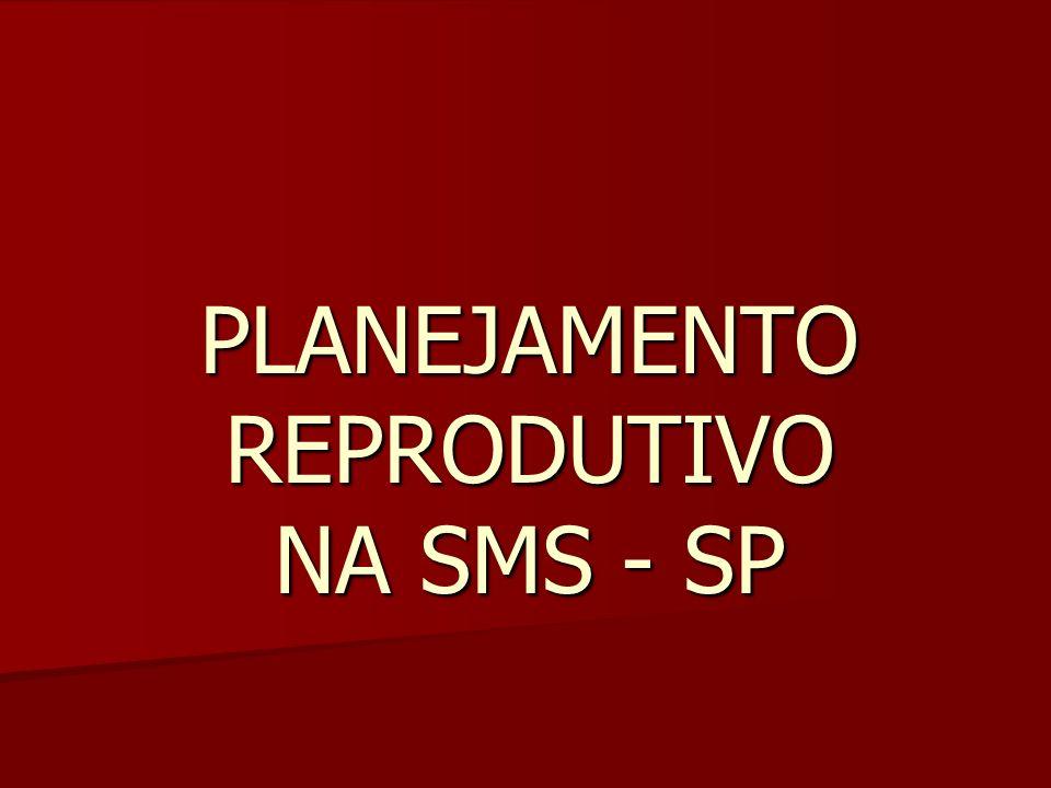 PLANEJAMENTO REPRODUTIVO NA SMS - SP