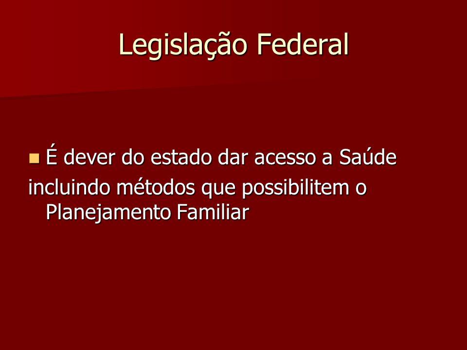 Legislação Federal É dever do estado dar acesso a Saúde