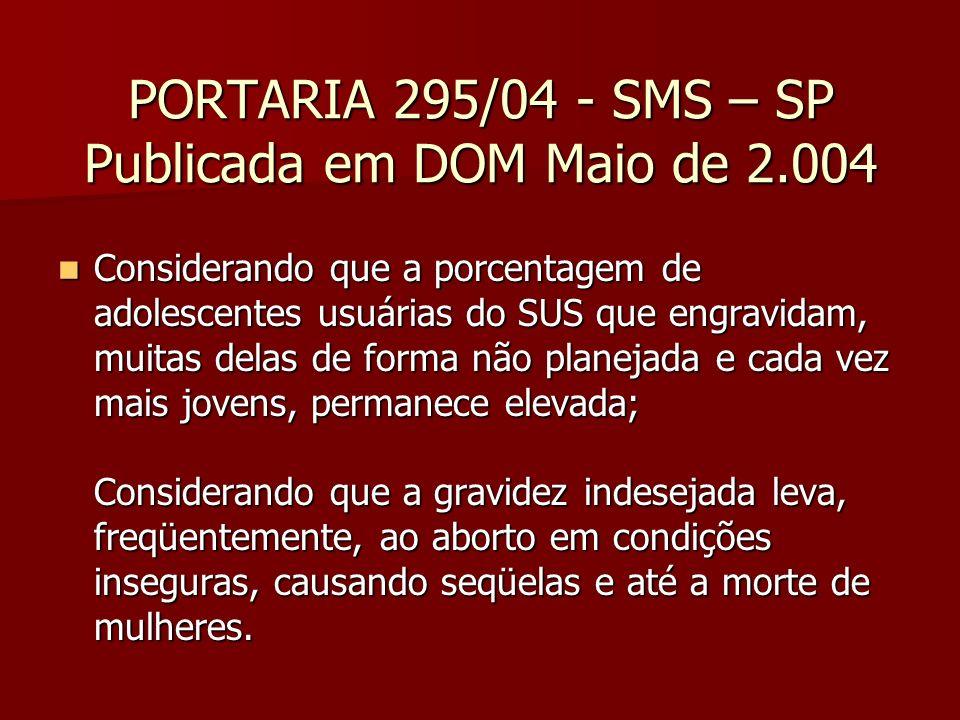 PORTARIA 295/04 - SMS – SP Publicada em DOM Maio de 2.004