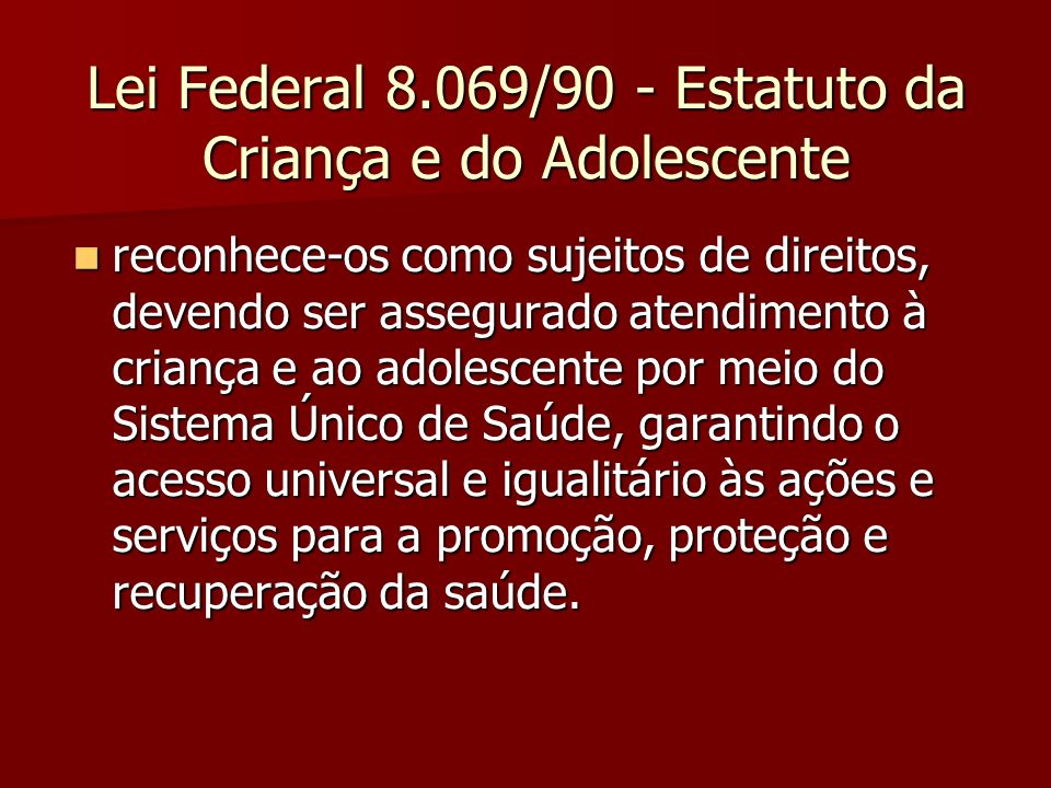 Lei Federal 8.069/90 - Estatuto da Criança e do Adolescente