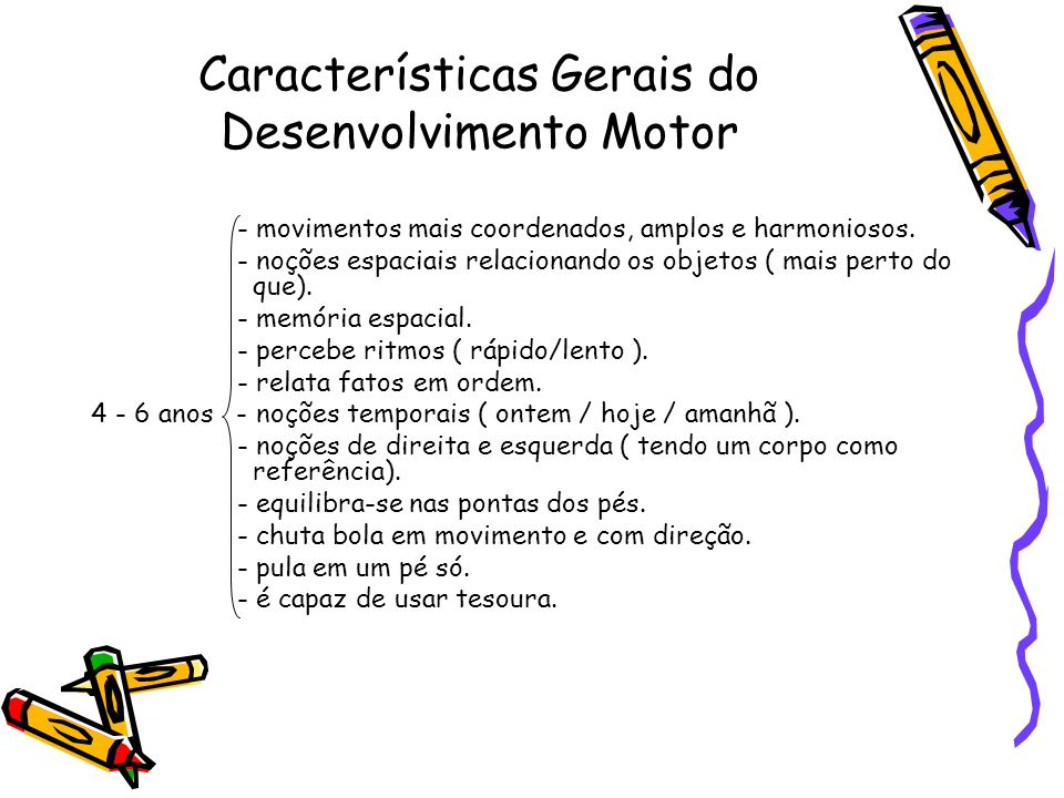 Características Gerais do Desenvolvimento Motor