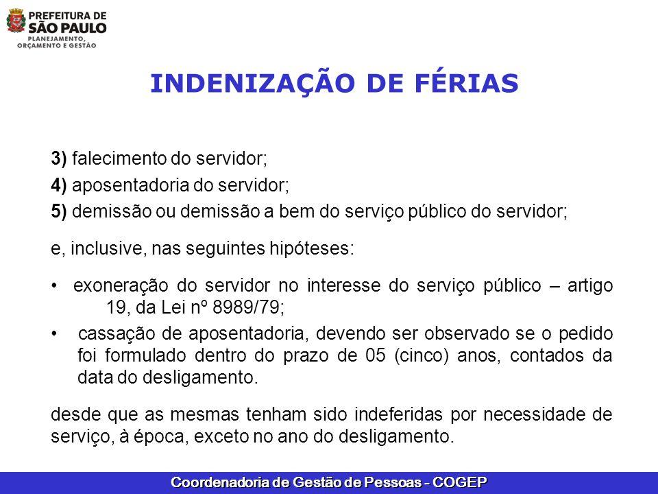 INDENIZAÇÃO DE FÉRIAS 3) falecimento do servidor;