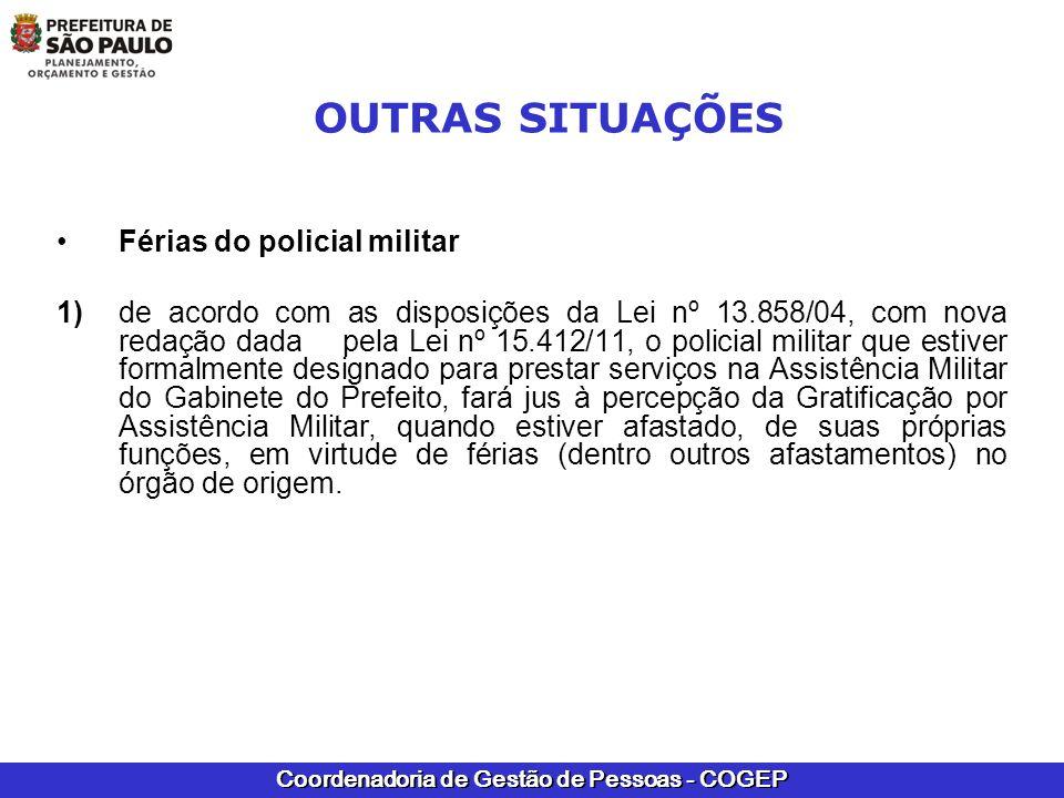 OUTRAS SITUAÇÕES Férias do policial militar
