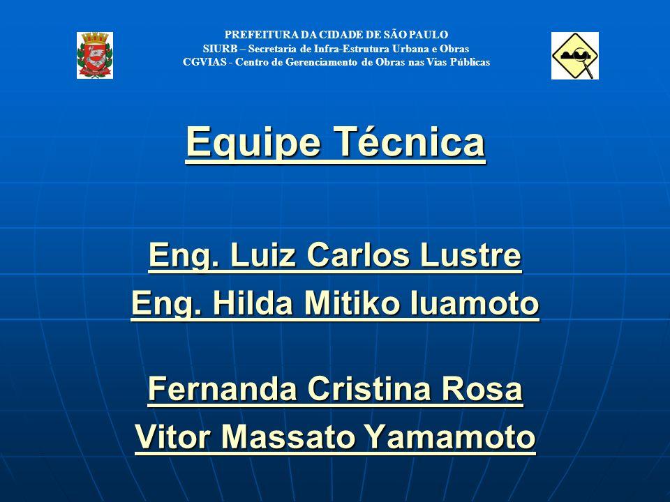 Equipe Técnica Eng. Luiz Carlos Lustre Eng. Hilda Mitiko Iuamoto