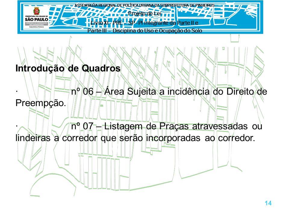 Introdução de Quadros · nº 06 – Área Sujeita a incidência do Direito de Preempção.