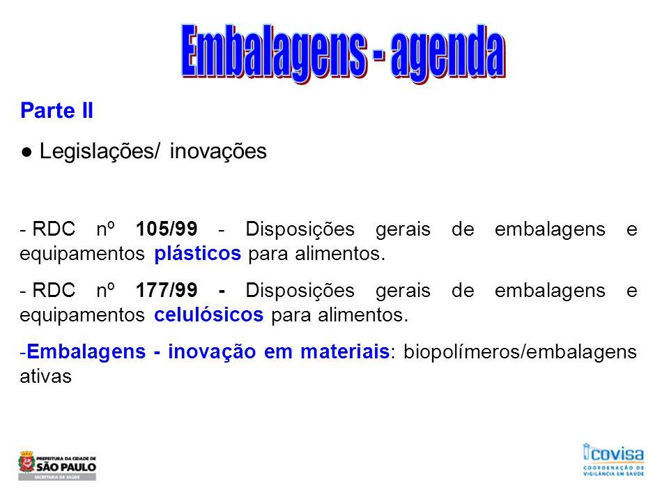 Embalagens - agenda Parte II ● Legislações/ inovações