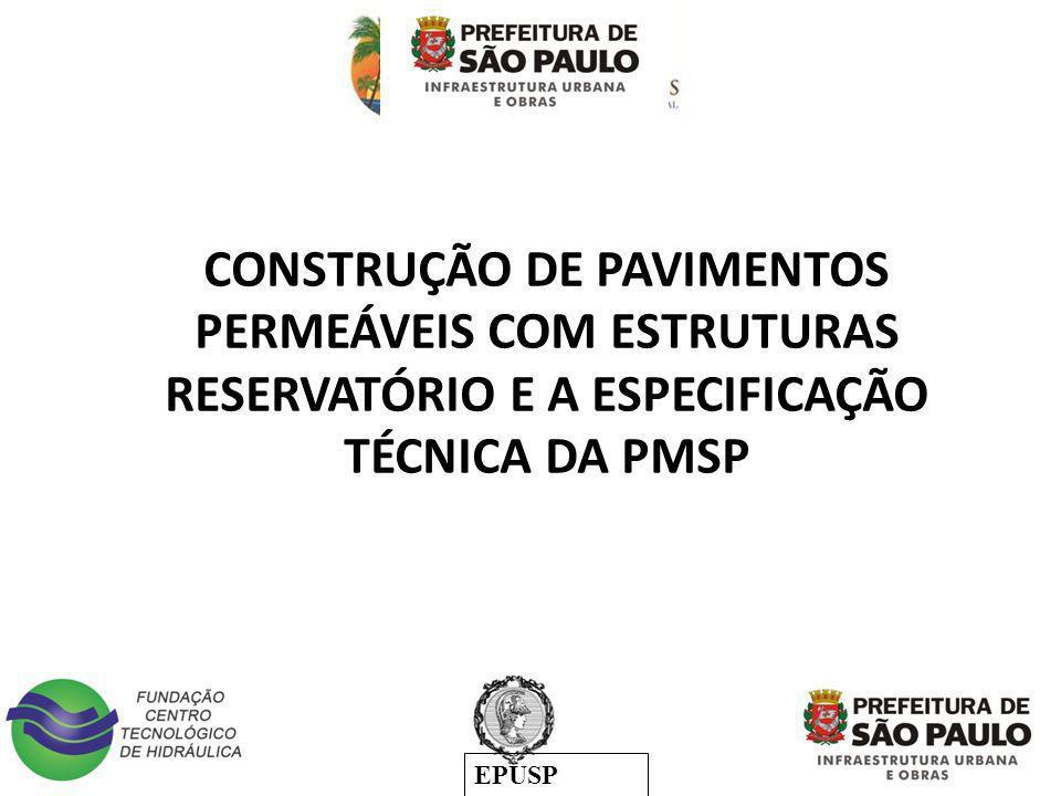 CONSTRUÇÃO DE PAVIMENTOS PERMEÁVEIS COM ESTRUTURAS RESERVATÓRIO E A ESPECIFICAÇÃO TÉCNICA DA PMSP