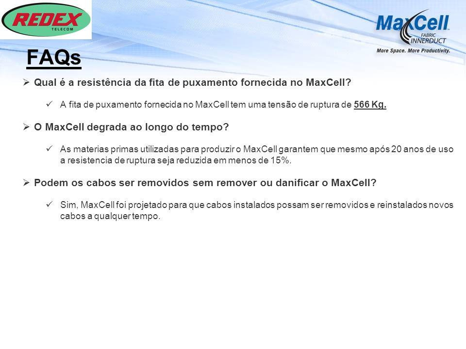 FAQs Qual é a resistência da fita de puxamento fornecida no MaxCell