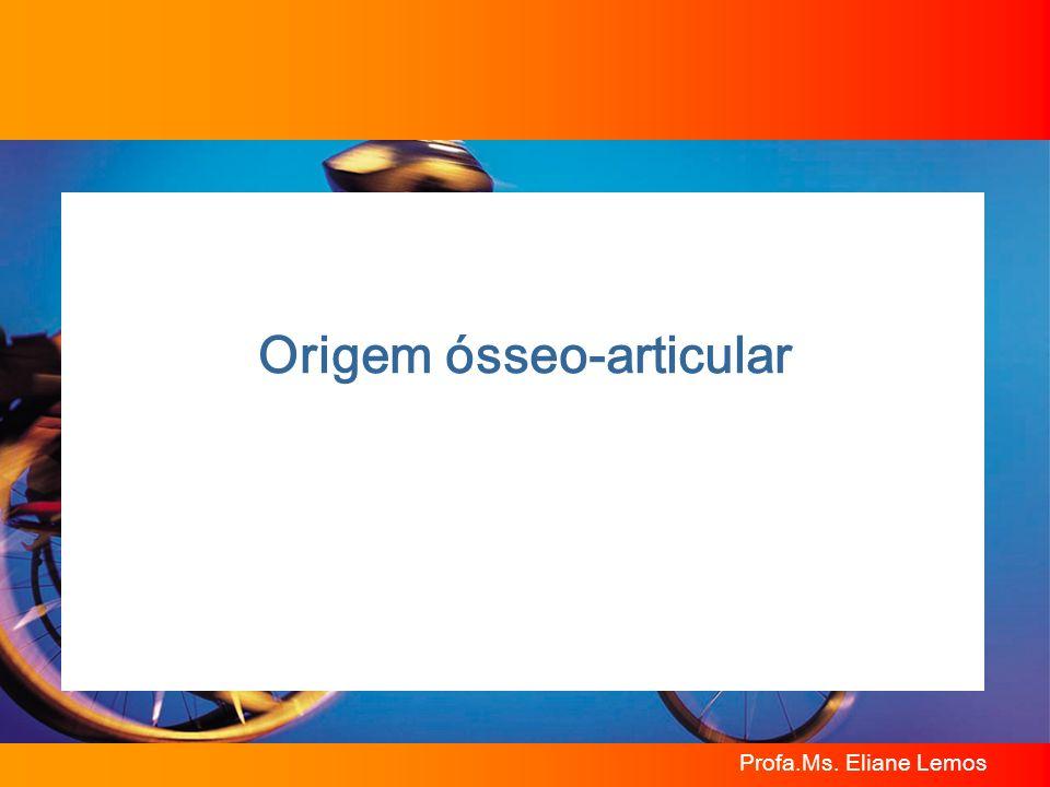 Origem ósseo-articular