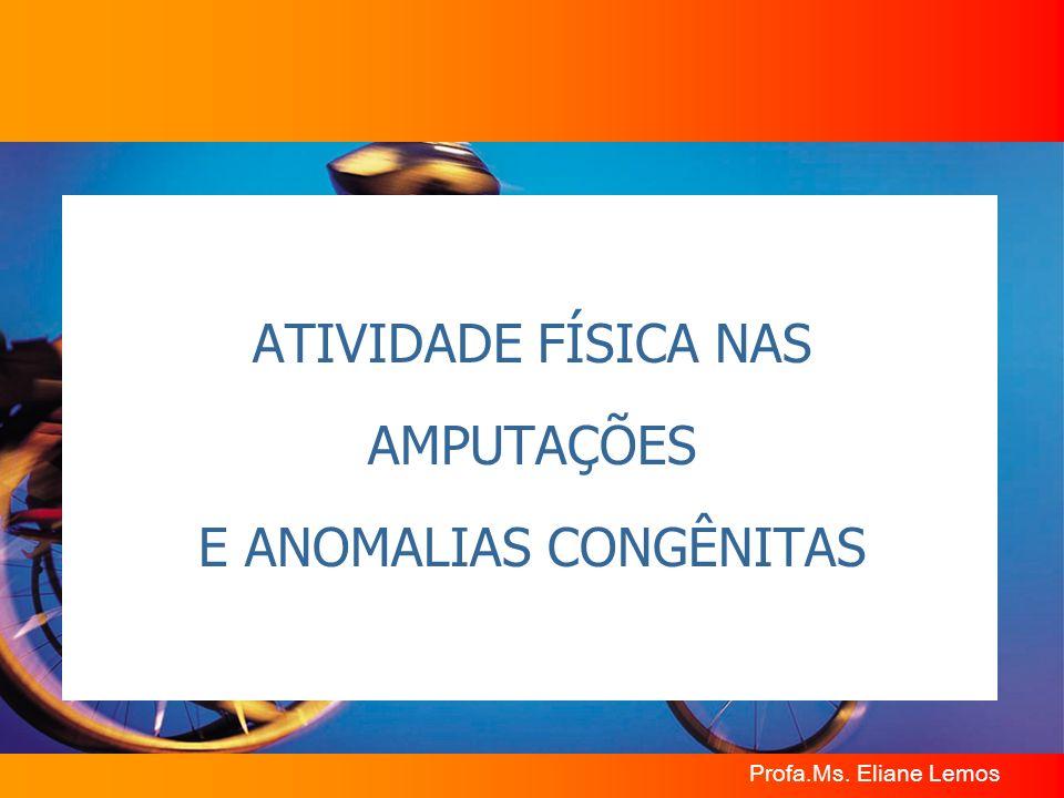 ATIVIDADE FÍSICA NAS AMPUTAÇÕES E ANOMALIAS CONGÊNITAS