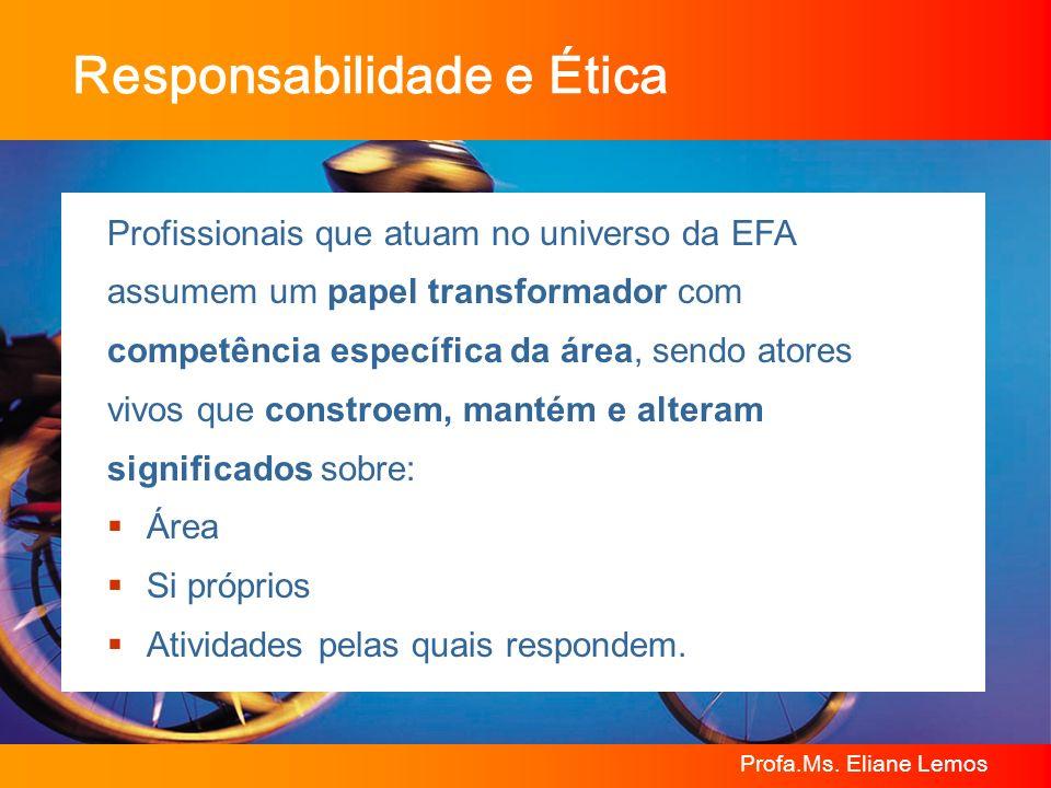 Responsabilidade e Ética