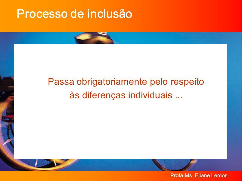 Processo de inclusão Passa obrigatoriamente pelo respeito