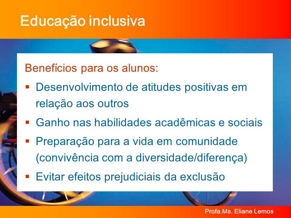 Educação inclusiva Benefícios para os alunos: