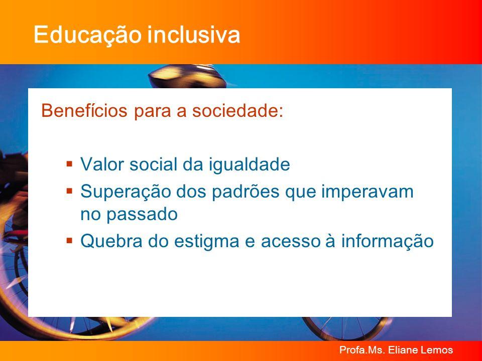 Educação inclusiva Benefícios para a sociedade: