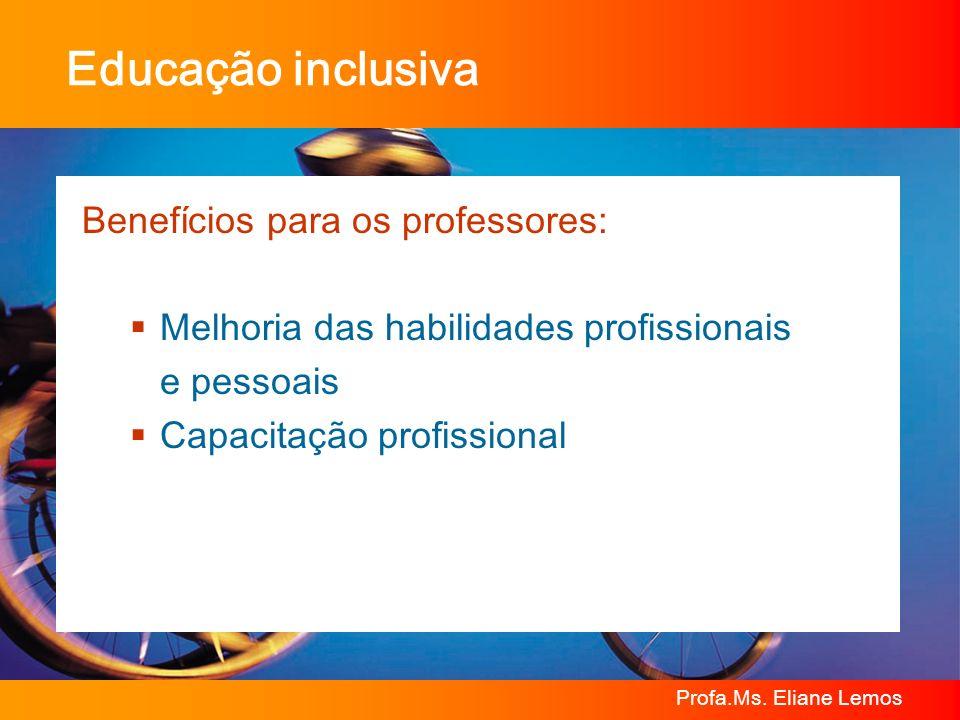 Educação inclusiva Benefícios para os professores: