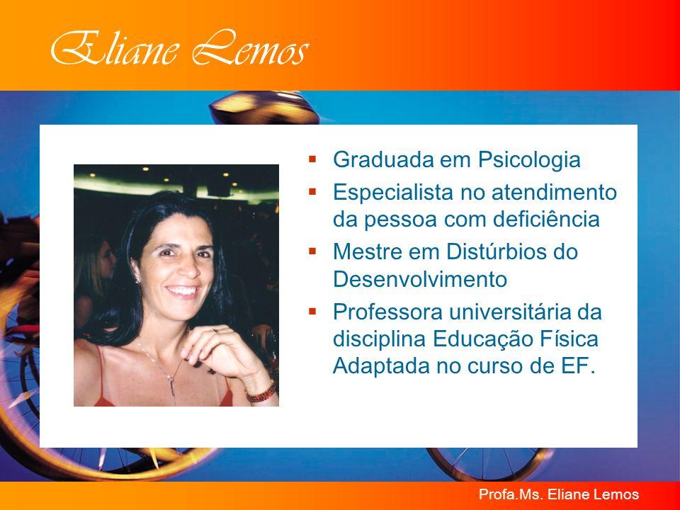 Eliane Lemos Graduada em Psicologia