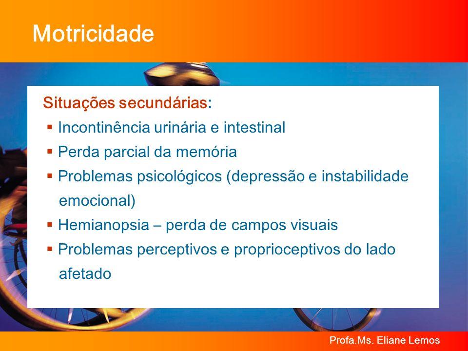 Motricidade Situações secundárias: Incontinência urinária e intestinal
