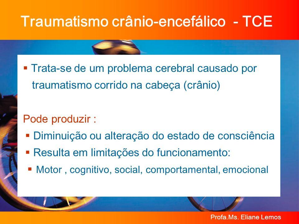 Traumatismo crânio-encefálico - TCE