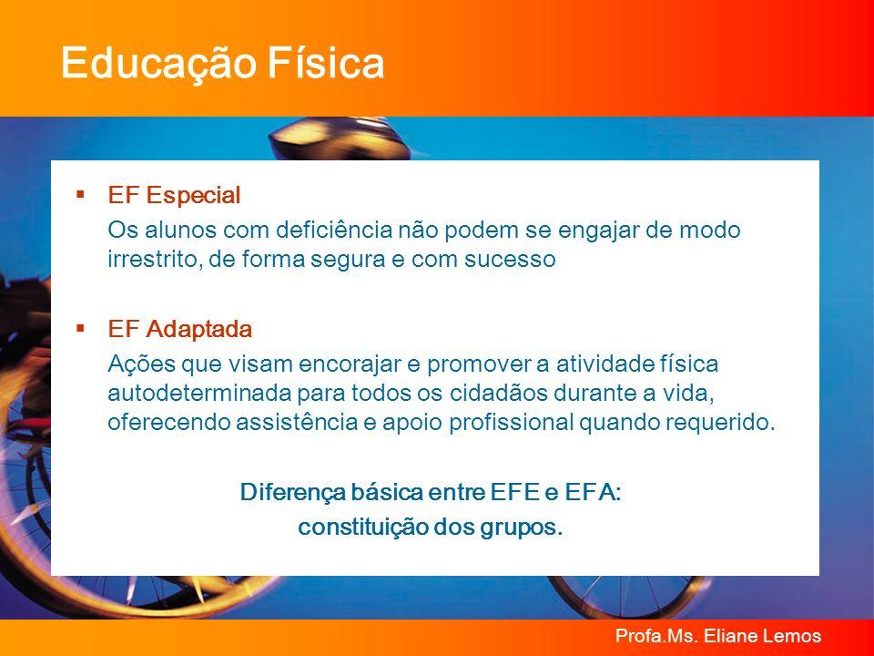 Diferença básica entre EFE e EFA: constituição dos grupos.